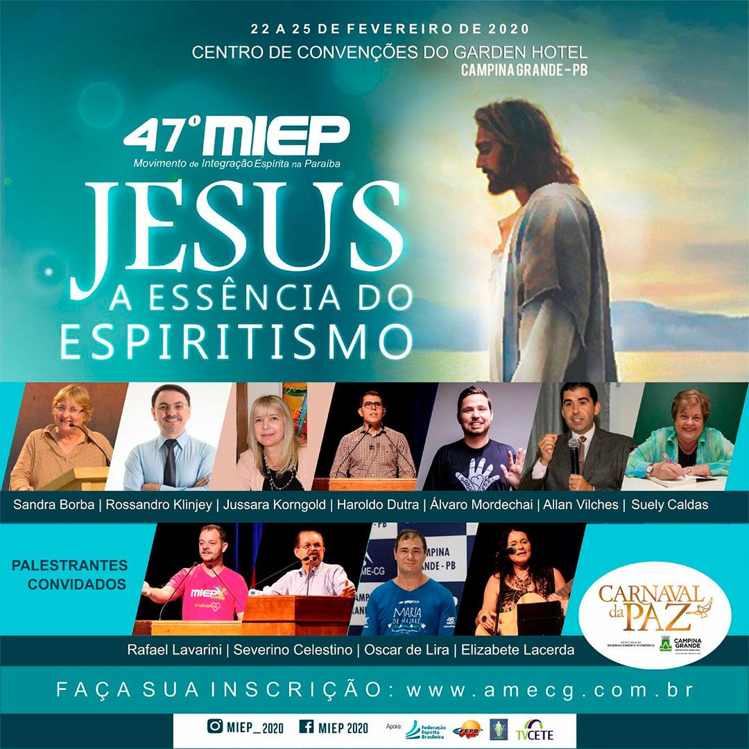 47 º MIEP - Jesus a Essência do Espiritismo